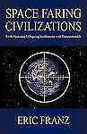 Space Faring Civilizations: Earth Humanity's Ongoing Involvement with Extraterre