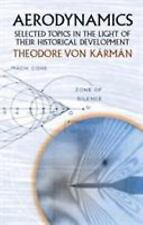 Aerodynamics: Selected Topics in Th by Theodore von Karman.