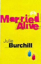 Married Alive by Julie Burchill (Hardback, 1999)