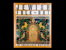 Jewish Folk Art From Biblical Days to Modern Times Joy Ungerleider-Mayerson HCDJ