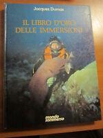 JACQUES DUMAS, IL LIBRO D`ORO DELLE IMMERSIONI, MONDO SOMMERSO, 1985 -A14