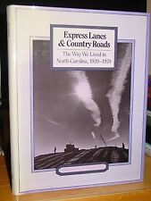 Express Lanes & Country Roads: Life in North Carolina 1920-70 Tobacco Textiles