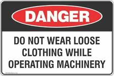 Danger Do Not Wear Loose Clothing While Operating Machinery Safety Signs and Sti