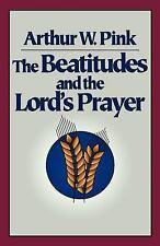 NEW The Beatitudes and the Lord's Prayer by Arthur W. Pink Paperback Book