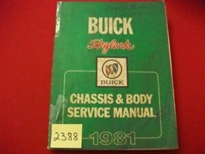 1981 FACTORY ISSUED BUICK SKYLARK CHASSIS & BODY SERVICE MANUAL ALL MODELS VGC.