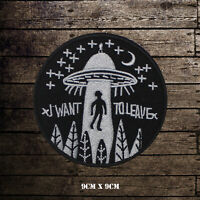 I Want TO Leave This Planet Alien UFO Embroidered Iron On Sew On Patch Badge