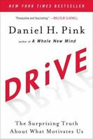 Drive : The Surprising Truth about What Motivates Us by Daniel (1594484805)