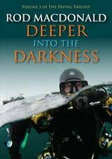 Deeper into the Darkness: The Diving Trilogy 3 by Rod Macdonald 9781849953603