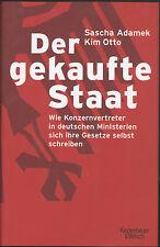 Sascha Adamek / Kim Otto - Der gekaufte Staat - Wie Konzernvertreter ........