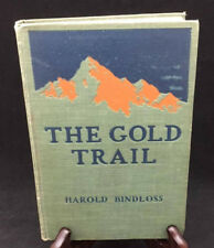 The Gold Trail by Harold Bindloss - First Edition (1910)