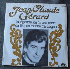Jean Claude Gerard, la legende de l'arbre mort / ça file ça ..,   SP - 45 tours