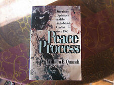 Peace Process : American Diplomacy and the Arab-Israeli Conflict since 1967