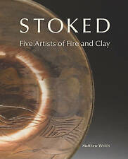 NEW Stoked: Five Artists of Fire and Clay by Matthew Welch