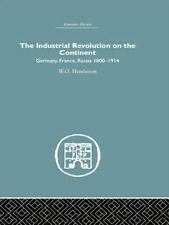 Industrial Revolution on the Continent : Germany, France, Russia 1800-1914 by...