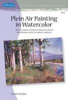 Plein Air Painting in Watercolor Artists Library Series by Scott Burdick