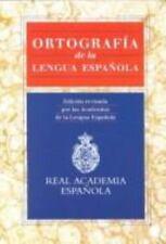 Ortografia De LA Lengua Espanola / Spelling In Spanish