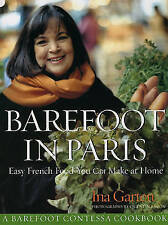 Barefoot Contessa in Paris: Easy French Food You Can Make at Home by Ina Garten (Hardback, 2012)