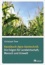 Handbuch Agro-Gentechnik: Die Folgen für Landwirtsc... | Buch | Zustand sehr gut
