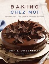 Baking Chez Moi: Recipes from My Paris Home to Your Home Anywhere Greenspan, Do