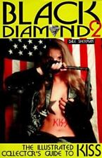 Black Diamond 2 : The Illustrated Collector's Guide to Kiss by Dale Sherman (199