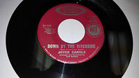 JOYCE CAROLE Don't Worry About Me/ Down By The Riverside 45 DeVille 137 RARE