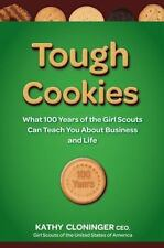 Tough Cookies: Leadership Lessons from 100 Years of the Girl Scouts-ExLibrary