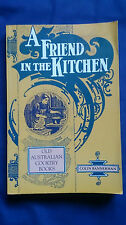 Cookbook A FRIEND IN THE KITCHEN Old Australian Cookery Books COLIN BANNERMAN
