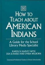 How to Teach about American Indians: A Guide for the School Library Media