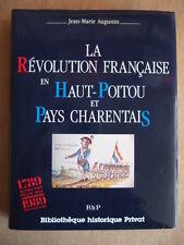J.-M. AUGUSTIN : LA REVOLUTION FRANCAISE EN HAUT-POITOU ET PAYS CHARENTAIS.