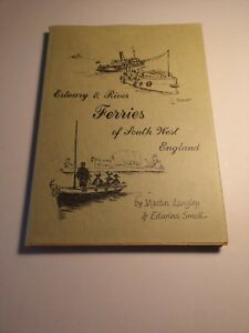 ESTUARY & RIVER FERRIES OF SOUTH WEST ENGLAND BY MARTIN LANGLEY, EDWINA SMALL