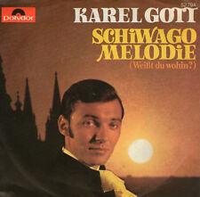 SINGLE  KAREL  GOTT - SCHIWAGO MELODIE- WEIßT DU WOHIN ? ,7inch