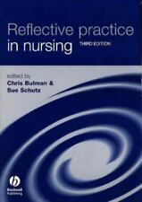 Reflective Practice in Nursing: The Growth of the Professional Practitioner