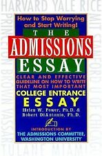 The Admissions Essay: Clear and Effective Guidelines on How to Write That Most I