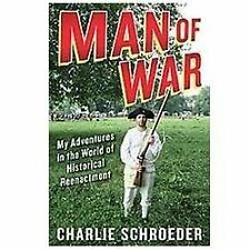 Man of War: My Adventures in the World of Historical Reenact