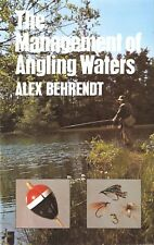 BEHRENDT ALEX FISHING BOOK MANAGEMENT OF ANGLING WATERS hardback SIGNED