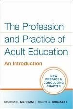 The Profession and Practice of Adult Education : An Introduction by Ralph G. Br…