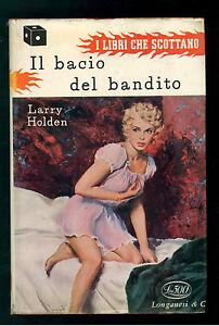HOLDEN LARRY IL BACIO DEL BANDITO LONGANESI 1956 I° EDIZ. I LIBRI CHE SCOTTANO 3