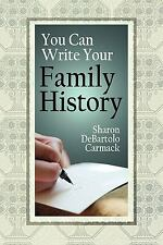 You Can Write Your Family History by Sharon DeBartolo Carmack (2008, Paperback)