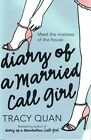 NEW - Diary Of A Married Call Girl TRACY QUAN (p/b 2006) Nancy Chan #2 FREE POST