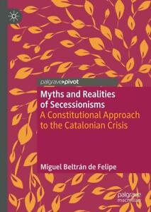 Myths and Realities of Secessionisms | Miguel Beltrán de Felipe | 2019 | NEU