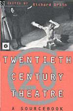 Good, Twentieth Century Theatre: A Sourcebook of Radical Thinking, Drain, Richar