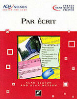 Nelson Skills for GCSE French: Par Ecrit (AQA Nelson Skills French), Wesson, Ala