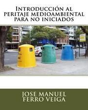Introducción Al Peritaje Medioambiental para No Iniciados by José Manuel...
