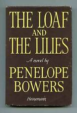 Penelope BOWERS / The Loaf and the Lilies First Edition 1948