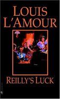 Reillys Luck: A Novel by Louis LAmour