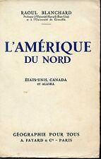L'AMERIQUE DU NORD - Etats-Unis, Canada et Alaska - R. Blanchard 1933