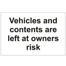 Vehicles And Contents Are Left At Owners Risk 300mm x 200mm Self Adhesive Vinyl