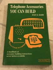 Telephone Accessories You Can Build by Jules H. Gilder