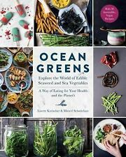 Ocean Greens: Explore the World of Edible Seaweed and Sea Vegetables: A Way of