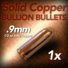 1/2 OUNCE COPPER BULLET-SOLID .999 HALF OUNCE 9MM CALIBER BULLET (NOT REAL AMMO